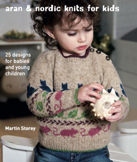 aran and nordic knits for kids martin storey rowan