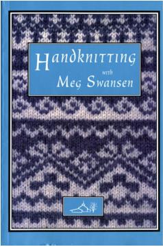 Handknitting With Meg Swansen