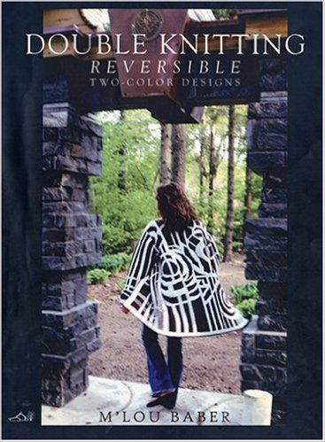 Double Knitting: Reversible Two-Color Designs M'Lou Baber