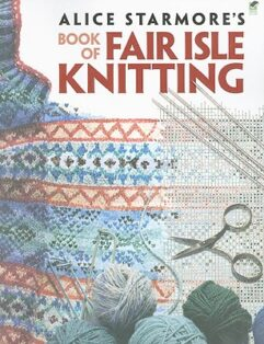 Alice Starmore Book of Fair Isle Knitting