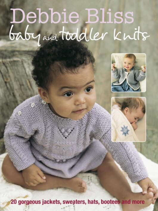 Debbie Bliss Baby & Toddler Knits EBOOK 20 Gorgeous Jackets, Sweaters, Hats, Bootees and More de afstap amsterdam