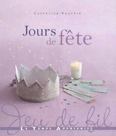 Jours de Fete, Catherine Rouchie