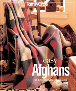 Family Circle Easy Afghans  50 Knit and Crochet Projects