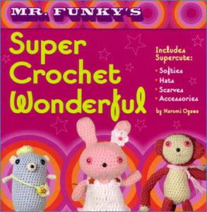 Mr. Funky's Super Crochet Wonderful