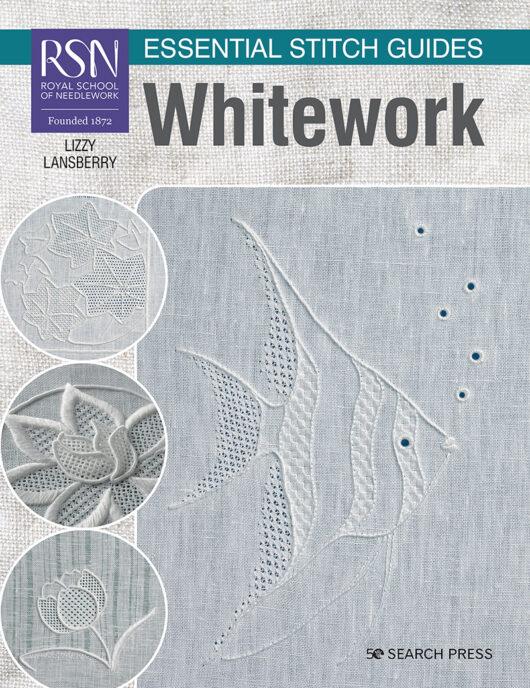 RSN Whitework  (Royal School of Needlework) Essential Stitch Guides whitework