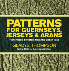 Patterns for Guernseys, Jerseys & Arans Gladys Thompson