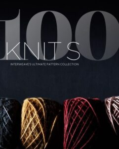 100 Knits - Interweave's Ultimate Pattern Collection