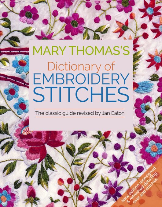 Mary Thomas's Dictionary of Embroidery Stitches, Jan Eaton