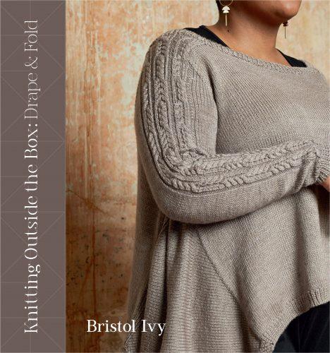 Knitting Outside the Box: Drape & Fold by Bristol Ivy