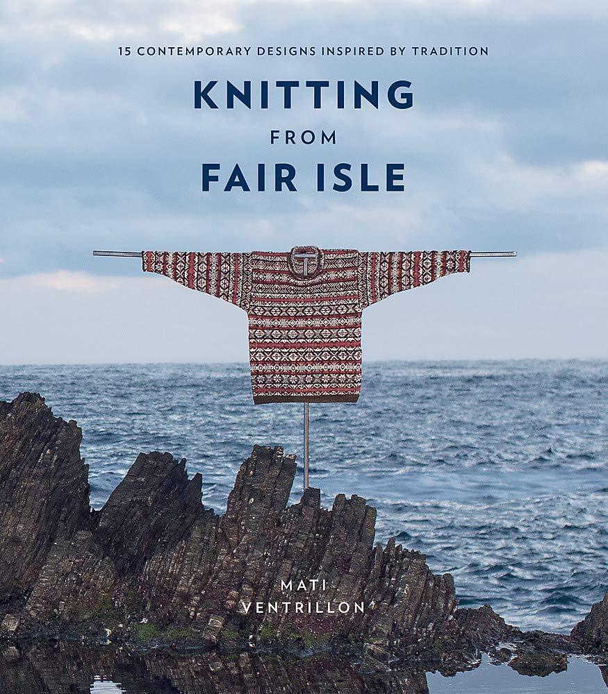 Knitting from Fair Isle Mati Ventrillon
