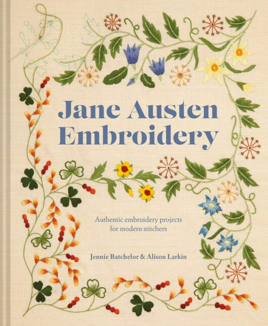 Jane Austen Embroidery: Authentic embroidery projects for modern stitchers bij de afstap